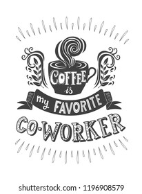 Banner of coffee with handlettering. Poster with inscription about coffee drinks. Vector hand drawn illustration.