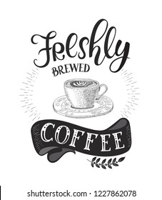 Banner with Coffee quotes . Vector hand-drawn lettering . Decoration for restaurant and bar. Calligraphic and typographic design. Coffee cup.