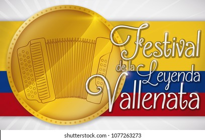 Banner with golden coin decorated with accordion over Colombian flag for the contest in the Vallenato Legend Festival (written in Spanish).