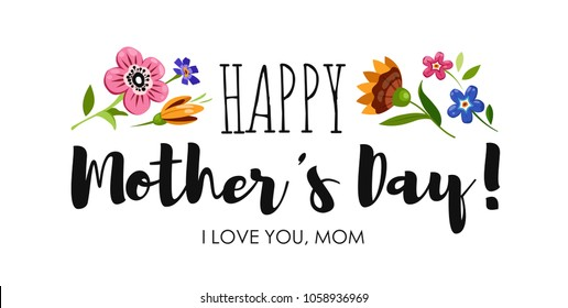 Banner Happy Mother's Day with wild flowers and elegant lettering . Holiday sticker with lettering Happy Mother's Day.