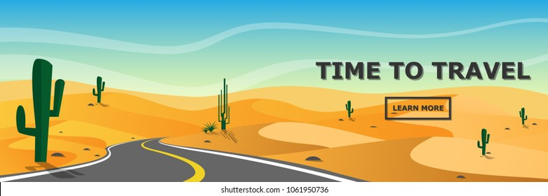 Banner of Local road leads to the hot and dried desert in Arizona with cactus,rock,sand hill in desert in hot noon day with text time to travel for wallpaper,background,backdrop,banner