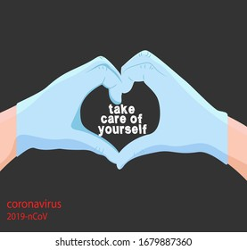 Banner or placard with an inscription. Quarantine coronavirus. covid-19. two hands represent a heart with the inscription take care of yourself