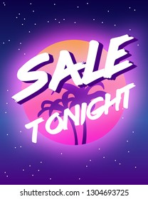 "Banner in a retro style of 80's with inscription ""Sale tonight"" for sale events. Palms and sun against purple starry sky. Beautiful wallpaper with neon lights. Synthwave and retrowave stylization."