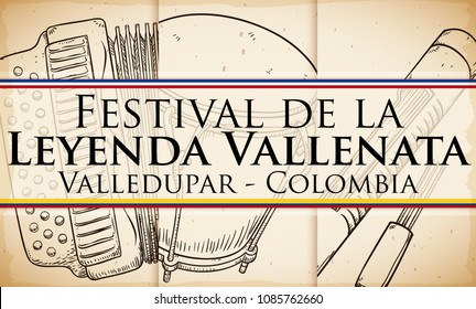 Banner with scroll and accordion, caja vallenata drum, guacharaca and fork in hand drawn style for Vallenato Legend Festival (written in Spanish) and ribbons like flags of Valledupar and Colombia.