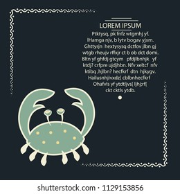 Banner with sea crab. Advertise aquarium stores and other things. On a gray background with a frame. With the text in the form of a circle. White, cream flowers. Vector illustration.