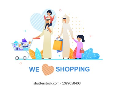 Banner with Text We Love Shopping and Arab Family. Father, Mother Wearing National Clothes with Daughters Carrying Purchases in Cart and Paper Bags. Motivation Cartoon. Vector Flat Illustration