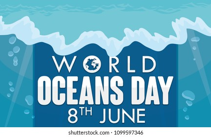 Banner with underwater ocean view with some bubbles and greeting message with reminder date for World Oceans Day in June 8.