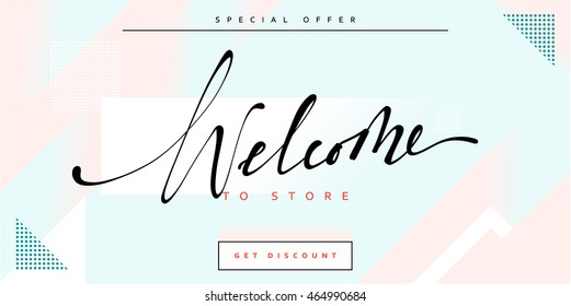 Banner Welcome to store handmade calligraphy lettering. Bright abstract geometric modern background.