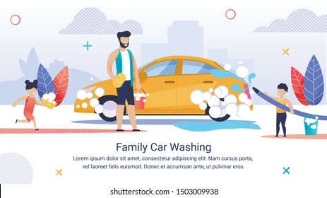 Banner Written Family Car Washihg, Happy Family. Man Stands with Sponge next to Car, Children are Running around. Father Teachesil Kids to Care for Car. Dad and Children are Happy and Laughing.