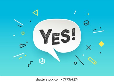 Banner Yes. Speech bubble, poster and sticker concept in memphis geometric style with text Yes. Icon message Yes for banner, poster. Design for speech, message, social network. Vector Illustration
