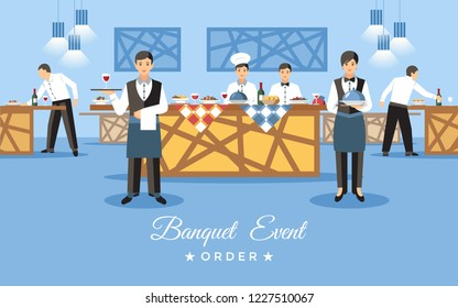 Banquet Event Order Concept. Business Order Food. Catering Service Set. Professional Staff in Restaurant. Waiters with Food and Drinks on Tray. Vector Illustration in Flat Style.