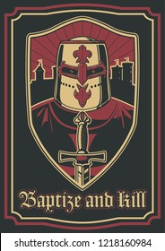 Baptize and Kill! Medieval Crusade Propaganda Poster Stylization