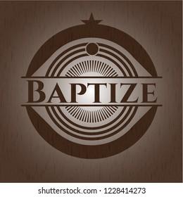 Baptize retro style wooden emblem