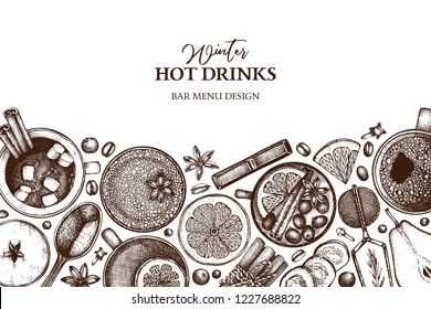 Bar menu design with hot drinks. Hand drawn tea, mulled wine, coffee, hot chocolate ingredients. Winter beverage illustration. Taste of Christmas. Vintage template on white background