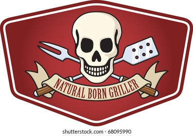 "Barbecue emblem featuring a skull with crossed fork and spatula and the slogan, ""Natural Born Griller""."