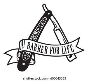 Barber For Life Design Vector illustration of vintage straight razor with banner that reads Barber For Life.