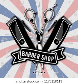 Barber shop vintage label, badge, or emblem with scissors and hair clipper. Haircuts and shaves. Vector illustration