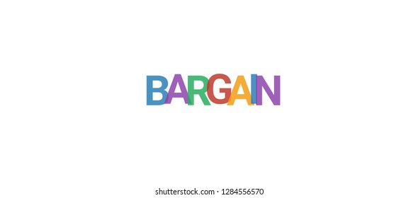 "Bargain word concept. Colorful ""Bargain"" on white background. Use for cover, banner, blog."