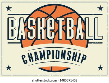Basketball Championship typographical vintage grunge style poster. Retro vector illustration.