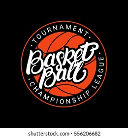 Basketball hand written lettering logo, emblem, label, badge. Isolated on black background. Vector illustration