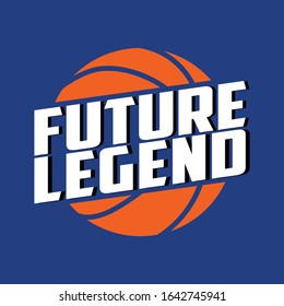 Basketball sport, future legend, typography graphic design, for t-shirt prints, vector illustration