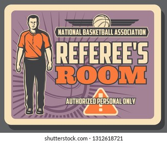 Basketball sport game referee, association of judges. Access to referee room to authorized officials watching game or match and adhereding rules. Play ball silhouette, caution sign