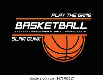 Basketball sport, play the game, typography graphic design, for t-shirt prints, vector illustration