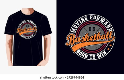 basketball,moving forward,born to win typography emblem, t-shirt stamp graphics, vintage tee print,