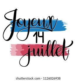 Bastille day hand drawn lettering. Happy 14th July on French. Joyeux 14 juillet. Vector elements for invitations, posters, greeting cards. T-shirt design