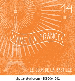 Bastille Day. July 14. Concept of French national holiday. The Eiffel Tower. Grunge background, firework. Orange and white. Translation of texts in French - July 14, Bastille Day, long live France.