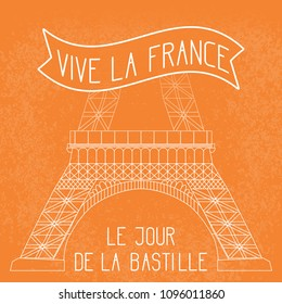 Bastille Day. July 14. French national holiday. The lower part of the Eiffel Tower. Grunge background. Orange and white. Translation of texts in French - July 14, Bastille Day, long live France.