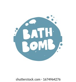 Bath bomb hand drawn illustration with typography. Natural handmade cosmetics with soap bubbles. Grunge stylized lettering with ink drops. Beauty shop, spa salon poster design element.