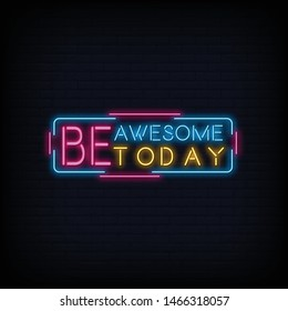 Be Awesome Today Neon Sign Text Vector