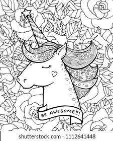 Be awesome! Unicorn and flowers. Magical animal. Vector artwork. Black and white, monochrome. Coloring book pages for adults and kids. Zentangle Illustration. Boho, bohemian. Summer pattern, print