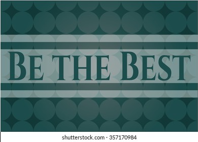 Be the Best colorful banner