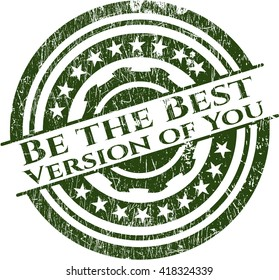 Be the Best Version of You rubber grunge seal