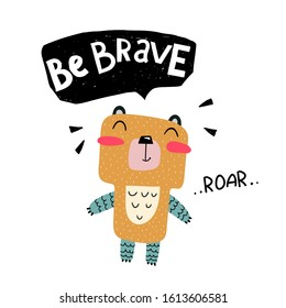 be brave. cartoon bear, hand drawing lettering on a black figure, decoration elements. Colorful flat style illustration for kids. baby design for cards, t-shirt prints, posters