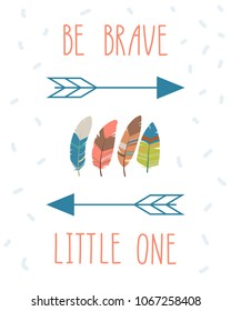 Be brave little one. Hand written motivation poster design. Stock vector
