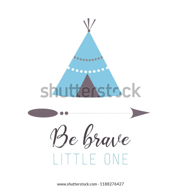 Be Brave Little One Tribal Teepee Stock Vector Royalty Free 1188276427