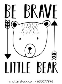 be brave little slogan and bear head illustration vector.