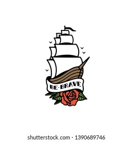 BE BRAVE SHIP TRADITIONAL TATTOO COLOR WHITE BACKGROUND