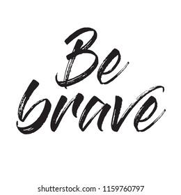 Be brave t shirt design Vector