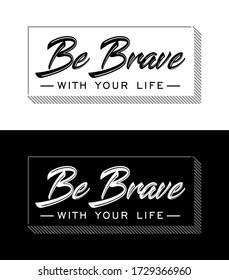Be brave tee element vintage graphic t shirt print vector illustration design