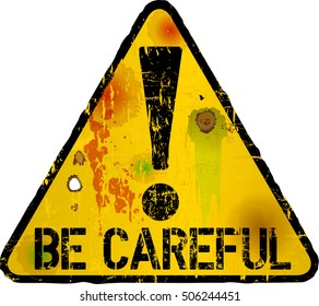 be careful sign, warning sign, vector illustration