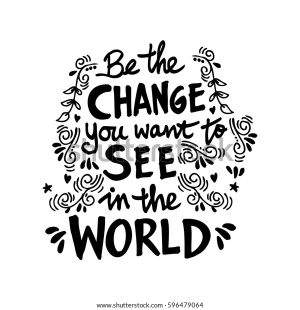 Be Change You Want See World Stock Vector Royalty Free 596479064