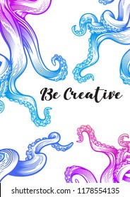 """""""Be creative"""" poster with tentacles of an octopus. Hand drawn vector illustration in engraving technique with blurple gradient color isolated on white background."""