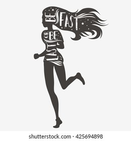 Be fast or be last. Running girl. Motivational and inspirational illustration. Lettering. Sport/Fitness typographic poster.