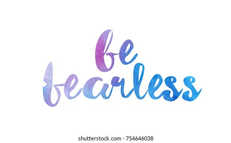 be fearless beautiful watercolor text word expression typography design suitable for a logo banner t shirt or positive quote inspiration design