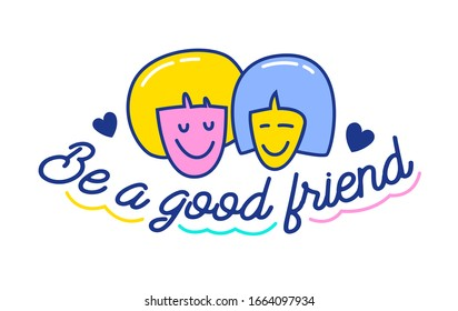 Be a Good Friend Cartoon Banner with Doodle Elements and Hand Written Typography. Friendship and Anti Bullying in Internet and Social Networks Concept, Colorful Poster or Badge. Vector Illustration