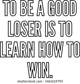 To be a good loser is to learn how to win